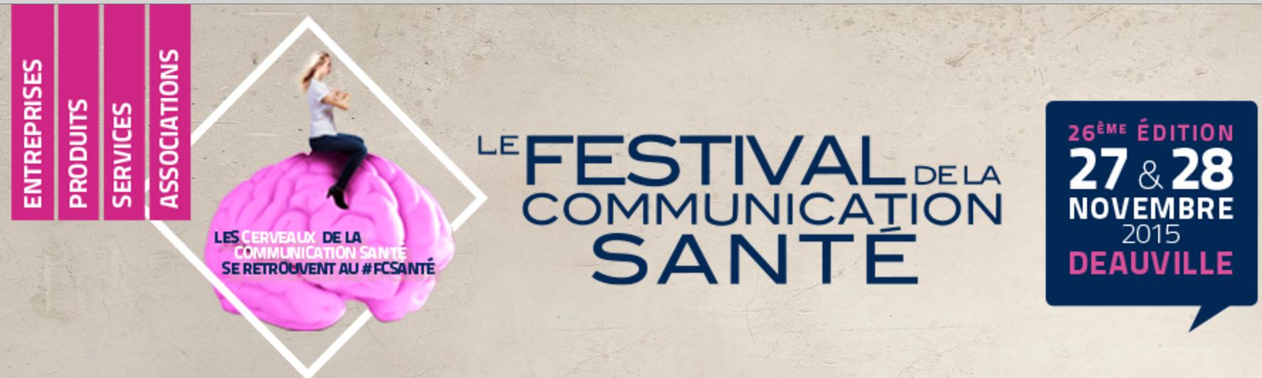 Le 26ième Festival de la Communication Santé - Deauville - Novembre 2015 #FCSANTE