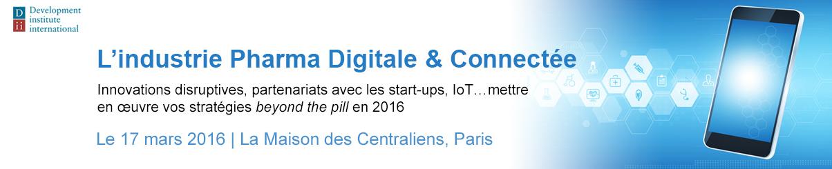 conférence L'industrie Pharma Digitale et Connectée - 17 Mars 2016